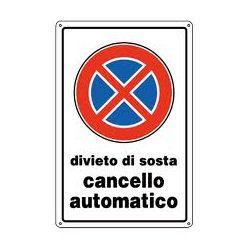 Cartello segnaletico divieto di sosta cancello automatico