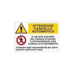 Cartello segnaletico attenzione cancello automatico